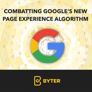 Combatting Google's New Page Experience Algorithm